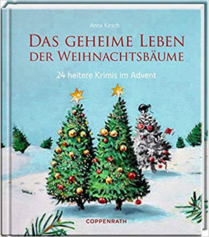 Das geheime Leben der Weihnachtsbäume Adventsbuch 2018