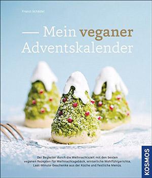 Mein veganer Adventskalender Rezepte 2017