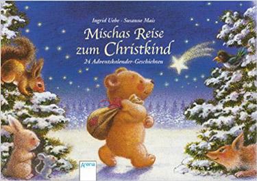 Mischas Reise zum Christkind-Adventsgeschichten