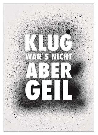 """Postkarte """"Klug war's nicht aber geil"""""""