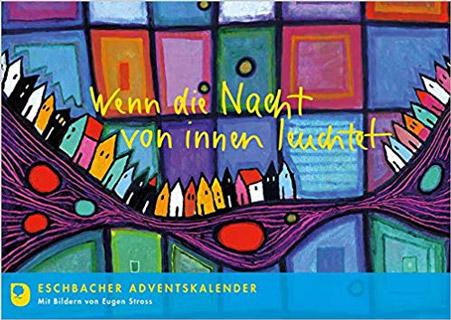 Wenn die Nacht von innen leuchtet - Eschbacher Adventskalender