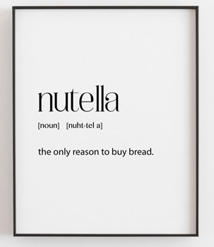 Nutella Poster ...the only reason to buy bread